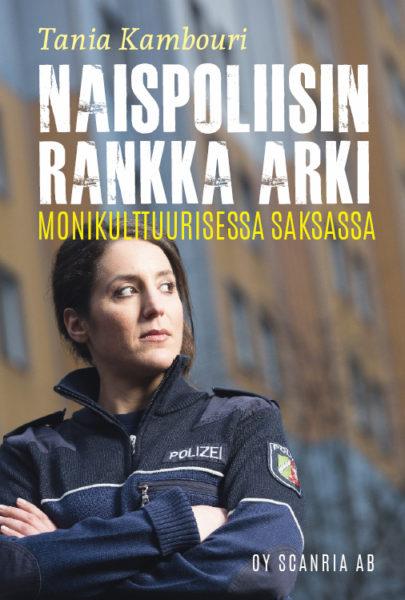 """Tania Kambourin """"Naispoliisin rankka arki monikulttuurisessa Saksassa""""-kirjan kansi"""