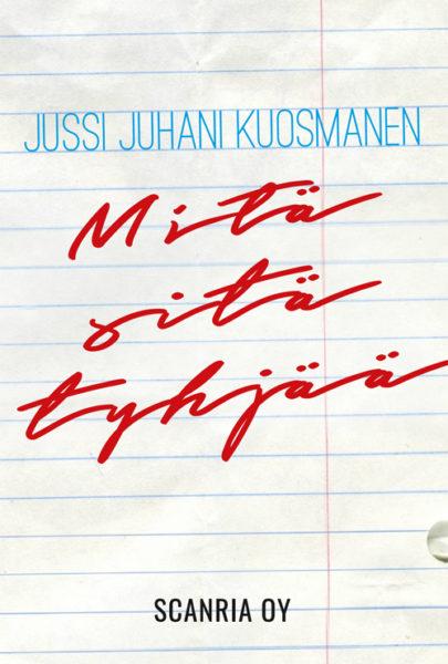 Mitä sitä tyhjää - Jussi Juhani Kuosmanen